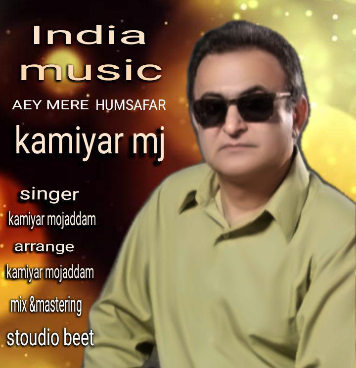 Kamiyar Mojaddam – Aey Mere Humsafar