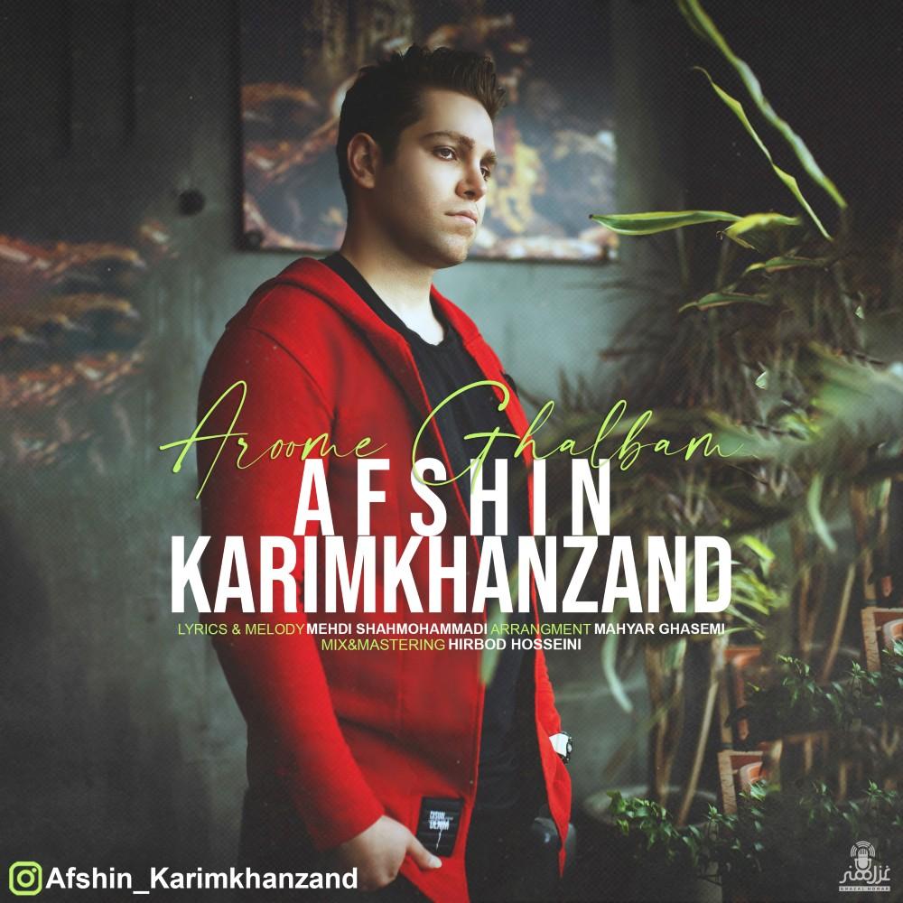 Afshin Karimkhanzand – Aroome Ghalbam